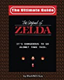 NES Classic: The Ultimate Guide to The Legend Of Zelda: (Color Version)