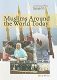 Muslims Around the World Today, Philip Wolny, 1435853857