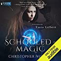 Schooled in Magic Hörbuch von Christopher G. Nuttall Gesprochen von: Tavia Gilbert