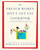 The French Women Don't Get Fat Cookbook, Mireille Guiliano, 143914897X