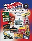 img - for Hot Wheels, The Ultimate Redline Guide Companion, Identification & Values 1968-1977 by Jack Clark (2007-03-01) book / textbook / text book