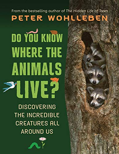 Book Cover: Do You Know Where the Animals Live?: Discovering the Incredible Creatures All Around Us