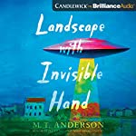 Landscape with Invisible Hand | M. T. Anderson