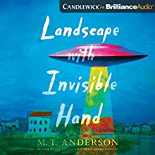 Landscape with Invisible Hand Audiobook by M. T. Anderson Narrated by M. T. Anderson