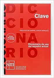 Diccionario Clave: Diccionario de uso del español actual