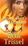 img - for The Bearwalker's Daughter (Native American Warrior) (Volume 1) book / textbook / text book