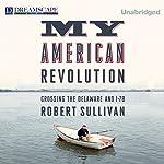My American Revolution: Crossing the Delaware and I-78 | Robert Sullivan