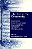 The Text In The Community: Essays on Medieval Works, Manuscripts, Authors, and Readers, Jill Mann, Maura Nolan, 0268034958