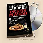 The Case of the Horrified Heirs: Perry Mason Series, Book 73 | Erle Stanley Gardner