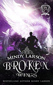 Broken Wings (Woodland Creek) by [Larson, Mindy, Woodland Creek]