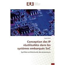 Conception des IP réutilisables dans les systèmes embarqués SoC: Synthèse architecturale des processeurs