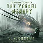 The Vernal Memory: The Variant Saga, Book 4 | JN Chaney