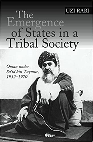 The Emergence of States in a Tribal Society: Oman under Sa'id bin Taymur, 1932-1970
