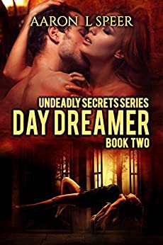 Day Dreamer (Undeadly Secrets Book 2) by [Speer, Aaron L]