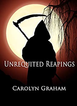 Unrequited Reapings by [Graham, Carolyn]