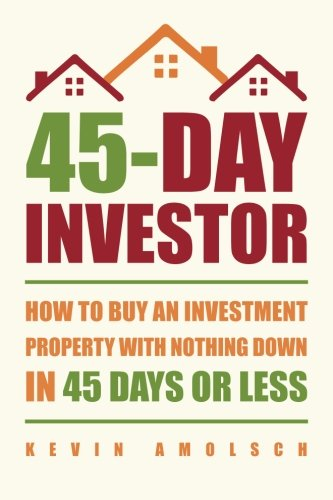45-Day Investor: How to buy an investment property with nothing down in 45 days or less