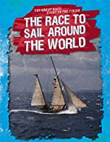 The Race to Sail Around the World