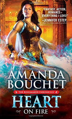 Heart on Fire (The Kingmaker Chronicles) [Amanda Bouchet] (De Bolsillo)