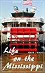 Life on the Mississippi - unabridged and with the complete original illustrations (Mark Twain) (Literary Thoughts Edition)