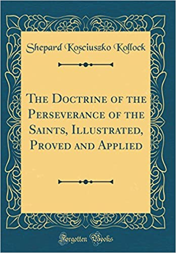 The Doctrine of the Perseverance of the Saints, Illustrated