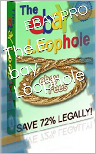 The E-bay Loophole - Bay Online Shopping