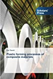 Plastic Forming Processes of Composite Materials, Davidi Gal, 3639700848