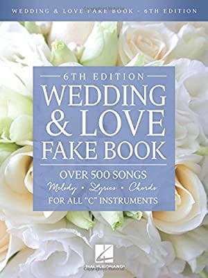 """Wedding & Love Fake Book: Over 500 Songs For All """"C"""" Instruments"""