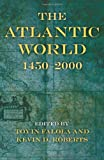 The Atlantic World : 1450--2000, , 0253349702