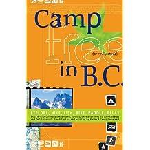 Camp Free in B.C.: Explore, Hike, Fish, Bike, Paddle, Relax
