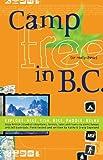 Camp Free in B. C., Kathy Copeland and Craig Copeland, 0973509937