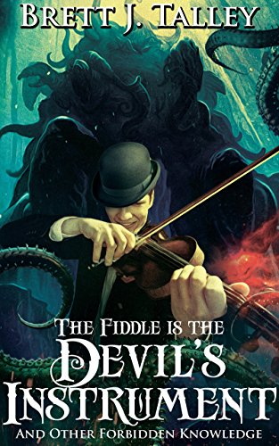 The Fiddle is the Devil's Instrument: And Other Forbidden Knowledge