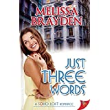 Just Three Words (Soho Loft Romance) by Melissa Brayden (2015-04-21)