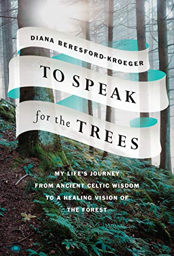 (To Speak for the Trees: My Life's Journey from Ancient Celtic Wisdom to a Healing Vision of the Forest)