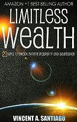 Limitless Wealth: 21 Keys to Unlock Infinite Prosperity & Abundance (English Edition)