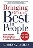 Bringing Out the Best in People: How to Apply the