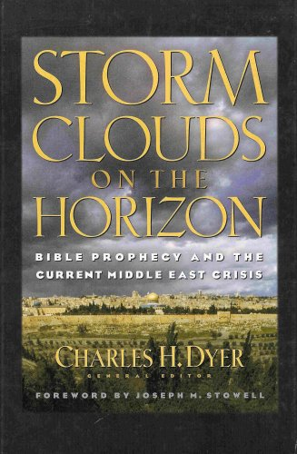 Storm Clouds on the Horizon: Bible Prophecy and the Current Middle East Crisis PDF