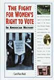 The Fight for Women's Right to Vote in American History, Carol Rust Nash, 089490986X