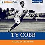 Ty Cobb: A Terrible Beauty | Charles Leerhsen