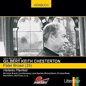 Heiteres Pfarrfest (Pater Brown 25) Hörspiel