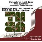 2005 Texas Music Educators Association (TMEA): University of North Texas Wind Symphony