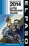 El Paso: Delaplaine's 2014 Long Weekend Guide (Long Weekend Guides)