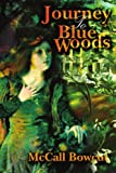 Journey to Blue Woods, McCall Bowcut, 0595344518