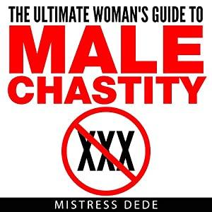 Amazon the ultimate womans guide to male chastity audible amazon the ultimate womans guide to male chastity audible audio edition mistress dede audrey lusk books fandeluxe Choice Image