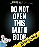 img - for Do Not Open This Math Book: Addition + Subtraction book / textbook / text book