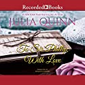 To Sir Phillip, with Love Audiobook by Julia Quinn Narrated by Rosalyn Landor