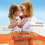 Wiatr wspomnien | Dorota Schrammek