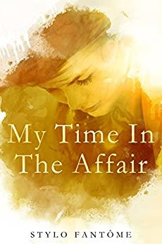 My Time in the Affair by [Fantome, Stylo]
