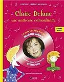 Claire Delune, une maîtresse extraordinaire : Pour faire aimer la musique de Beethoven (1CD audio)