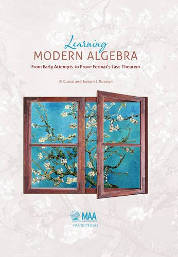 Learning Modern Algebra: From Early Attempts to Prove Fermat's Last Theorem (Maa Textbooks) (Mathematical Association of