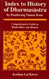 Index to History of Dharmasastra : Comprehensive Guide to Hindu Rites and Rituals, Khera, Krishan L., 8121507626